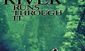 A River Runs Through It, Presented by Idaho Film Foundation